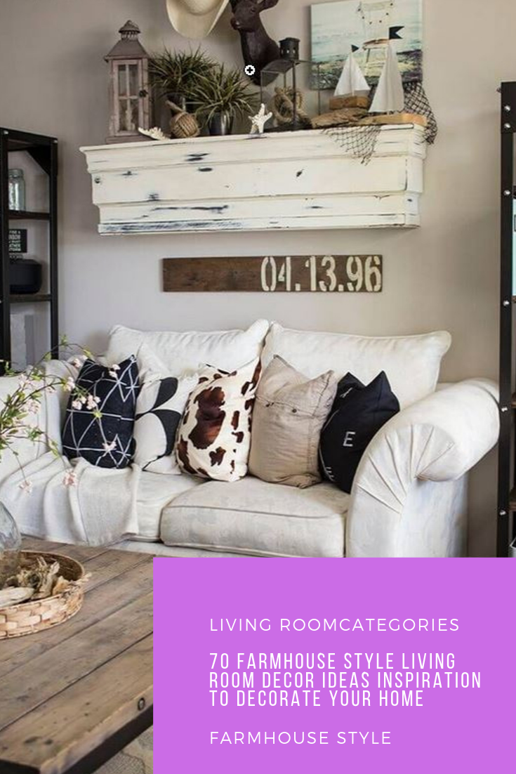 70 Farmhouse Style Living Room Decor Ideas Inspiration to Decorate Your Home